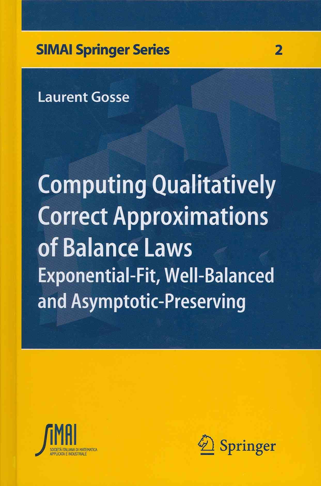 Computing Qualitatively Correct Approximations of Balance Laws By Gosse, Laurent